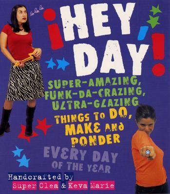 Image for HEY, DAY!: Super-Amazing, Funk-da-crazing, Ultra-g