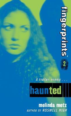 Haunted (Fingerprints, Book 2), Melinda Metz