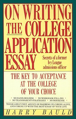 Image for On Writing the College Application Essay: The Key to Acceptance and the College of your Choice