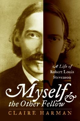 Image for Myself and the Other Fellow: A Life of Robert Louis Stevenson