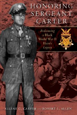 Image for HONORING SERGEANT CARTER REDEEMING A BLACK WORLD WAR II HERO'S LEGACY