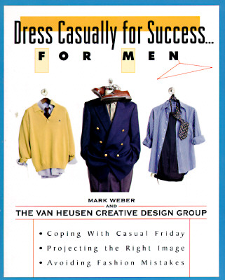 Image for Dress Casually for Success. . .For Men