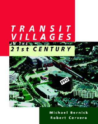 Image for TRANSIT VILLAGES IN THE 21st CENTURY