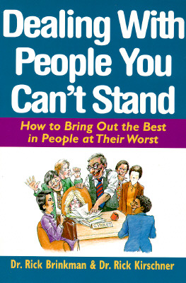 Image for Dealing With People You Can't Stand: How to Bring Out the Best in People at Their Worst