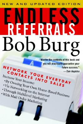 Image for Endless Referrals: Network Your Everyday Contacts Into Sales, New & Updated Edition