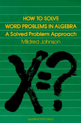 Image for How to Solve Word Problems in Algebra: A Solved Problems Approach