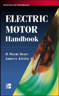 Electric Motor Handbook, Beaty, H. Wayne; Kirtley, James