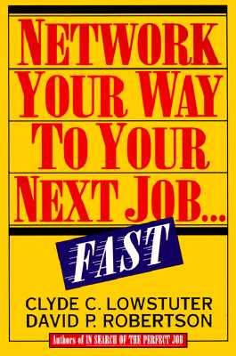 Image for NETWORK YOUR WAY TO YOUR NEXT JOB...FAST