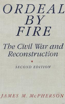 Image for Ordeal by Fire: The Civil War and Reconstruction