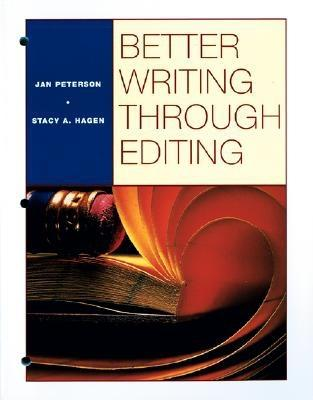 BETTER WRITING THROUGH EDITING, Jan Peterson  (Author), Stacy Hagen (Author)