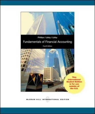 Fundamentals of Financial Accounting 4th Edition, Fred Phillips (Author), Robert Libby (Author), Patricia A. Libby (Author)