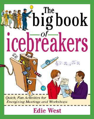 Image for Big Book of Icebreakers : Quick, Fun Activities for Energizing Meetings and Workshops