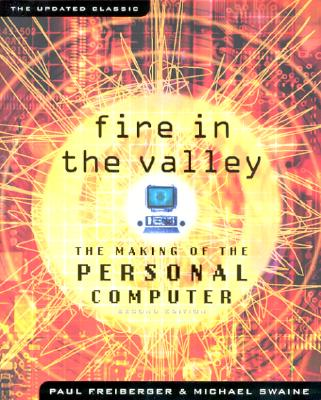 Image for Fire in the Valley: The Making of The Personal Computer (Second Edition)