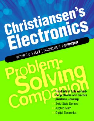 Image for Christiansen's Electronics Problem-Solving Companion: Hundreds of Fully Worked-Out Problems and Practice Problems, Covering Solid State Devices, Applied Math, Digital Electronics (Problem Solvers)