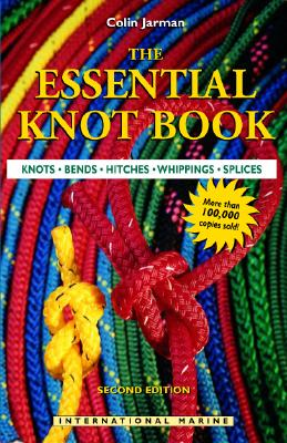 Image for The Essential Knot Book: Knots, Bends, Hitches, Whippings, Splices