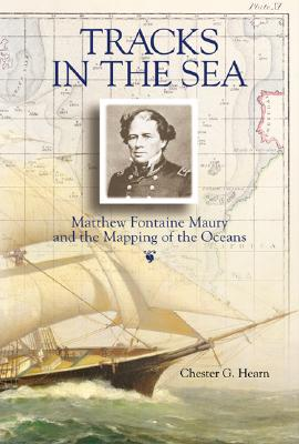 Image for Tracks in the Sea : Matthew Fontaine Maury and the Mapping of the Oceans