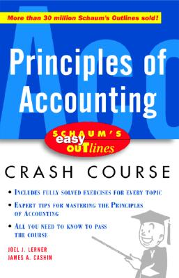Principles of Accounting (Schaum's Easy Outlines Crash Course), Lerner, Joel; Cashin, James