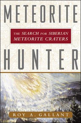 Image for Meteorite Hunter: The Search for Siberian Meteorite Craters