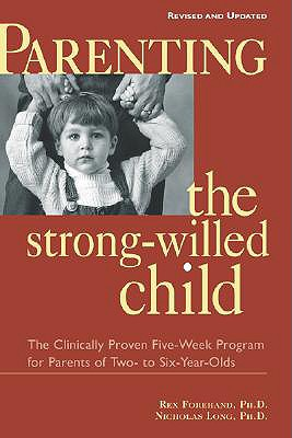 Image for PARENTING THE STRONG-WILLED CHILD
