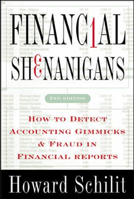 Financial Shenanigans: How to Detect Accounting Gimmicks and Fraud in Financial Reports, Schilit, Howard Mark Ph.D.