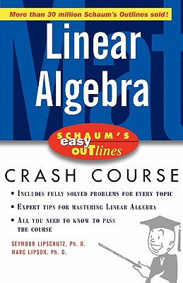 Schaum's Easy Outline of Linear Algebra, Seymour Lipschutz; Marc Lipson