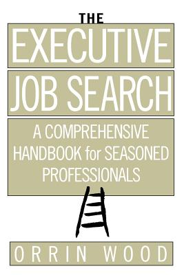 Image for The Executive Job Search: A Comprehensive Handbook for Seasoned Professionals (Career (Exclude VGM))