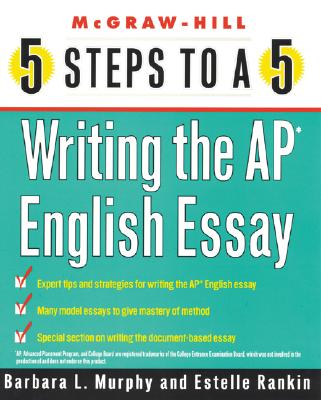 Image for 5 Steps to a 5 on the AP: Writing the AP English Essay (5 Steps to a 5 on the Advanced Placement Examinations Series)