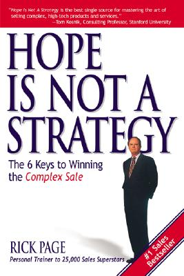 Image for Hope Is Not a Strategy: The 6 Keys to Winning the Complex Sale: The 6 Keys to Winning the Complex Sale
