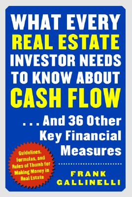 Image for What Every Real Estate Investor Needs to Know about Cash Flow... And 36 Other Key Financial Measures