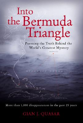 Image for Into the Bermuda Triangle : Pursuing the Truth Behind the World's Greatest Mystery