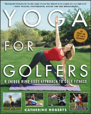 Yoga For Golfers, Roberts, Katherine