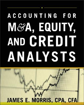 Accounting for M&A, Equity, and Credit Analysts, Morris, James
