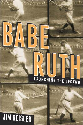 Image for Babe Ruth : Launching the Legend