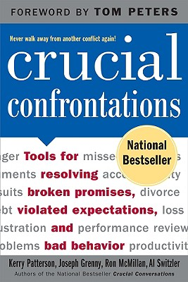 Image for Crucial Confrontations: Tools for Resolving Broken Promises, Violated Expectations, and Bad Behavior
