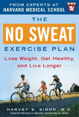 Image for The No Sweat Exercise Plan (A Harvard Medical School Book)