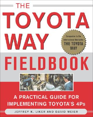 The Toyota Way Fieldbook (Business Books), Jeffrey  Liker; David Meier