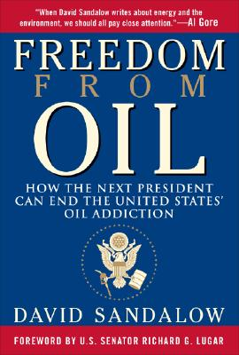 Image for Freedom From Oil: How the Next President Can End the United States' Oil Addiction