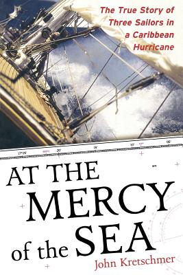 Image for At the Mercy of the Sea: The True Story of Three Sailors in a Caribbean Hurricane