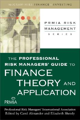 Image for The Professional Risk Managers' Guide to Finance Theory and Application (PRMIA Risk Management)