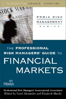 Image for The Professional Risk Managers' Guide to Financial Markets (PRMIA Risk Management Series)
