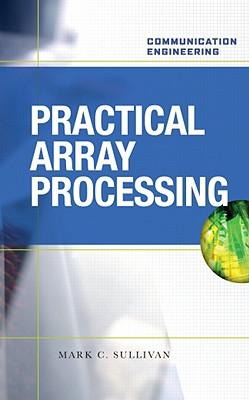 PRACTICAL ARRAY PROCESSING, Sullivan, Mark C.