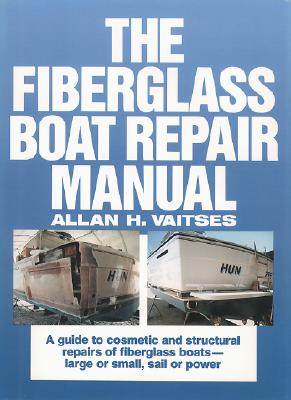 Image for The Fiberglass Boat Repair Manual