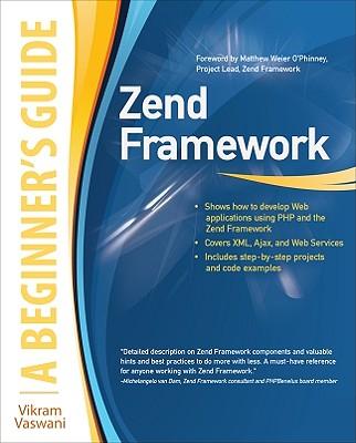 Zend Framework, A Beginner's Guide, Vikram Vaswani (Author)