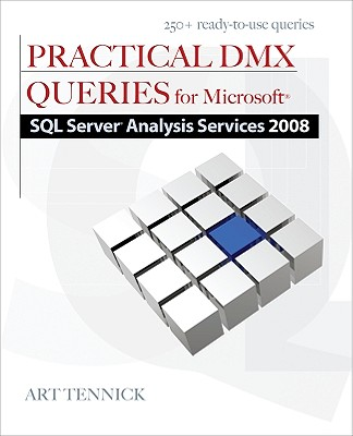 Image for Practical DMX Queries for Microsoft SQL Server Analysis Services 2008