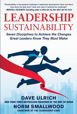 Image for Leadership Sustainability: Seven Disciplines to Achieve the Changes Great Leaders Know They Must Make