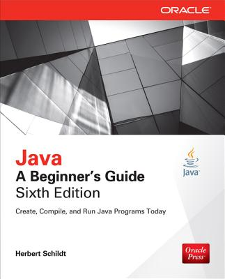 Image for Java: A Beginner's Guide, Sixth Edition