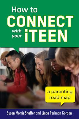 Image for How to Connect with Your iTeen: A Parenting Road Map