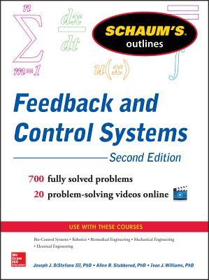 Schaum?s Outline of Feedback and Control Systems, 2nd Edition (Schaum's Outlines), Joseph Distefano III; Allen R. Stubberud; Ivan J. Williams