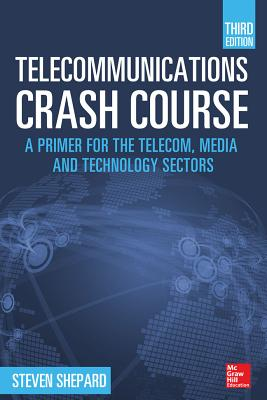 Telecommunications Crash Course, Third Edition, Steven Shepard