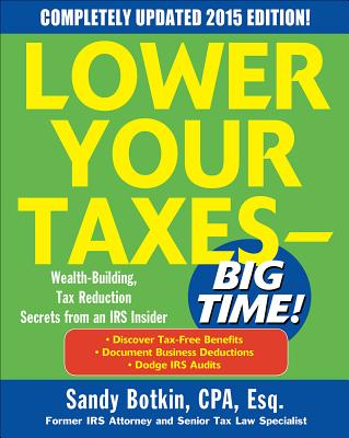 Image for Lower Your Taxes - BIG TIME! 2015 Edition: Wealth Building, Tax Reduction Secrets from an IRS Insider